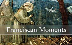 Franciscan moments for short meditations