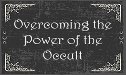 Articles about Overcoming the Occult
