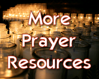 More Prayer Resources