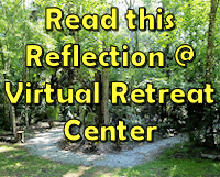 Read this Reflection @ our Virtual Retreat Center
