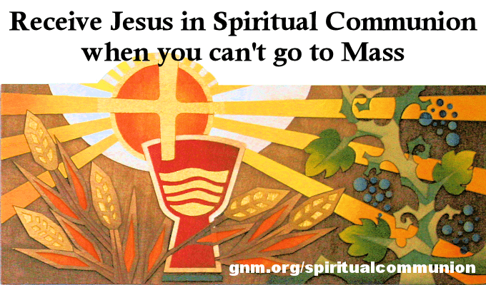Receive Jesus in Spiritual Communion