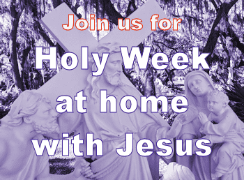 join us for Holy Week
