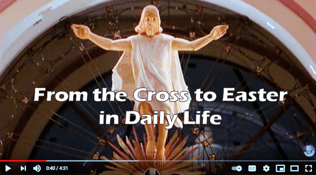 From the Cross to Easter in Daily Life