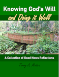 Knowing God's Will and Doing it Well